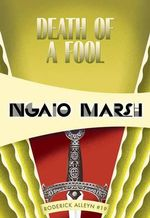 Death of a Fool : Inspector Roderick Alleyn #19 - Ngaio Marsh
