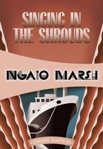 Singing in the Shrouds Inspector Roderick Alleyn #20 : Inspector Roderick Alleyn #20 - Ngaio Marsh