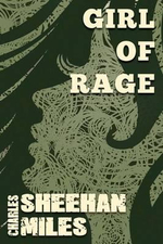 Girl of Rage - Charles Sheehan-Miles
