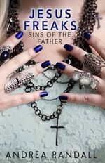 Jesus Freaks : Sins of the Father - Andrea Randall