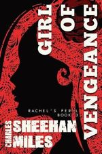 Girl of Vengeance - Charles Sheehan-Miles