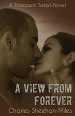 A View from Forever - Charles Sheehan-Miles