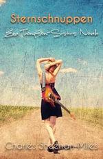 Sternschnuppen : E Ine Thompson-Sisters Novelle - Charles Sheehan-Miles