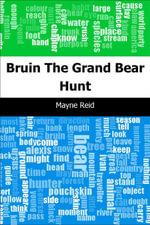 Bruin : The Grand Bear Hunt - Mayne Reid
