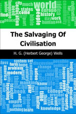 The Salvaging Of Civilization - H. G. (Herbert George) Wells