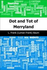 Dot and Tot of Merryland - L. Frank (Lyman Frank) Baum