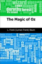 The Magic of Oz - L. Frank (Lyman Frank) Baum