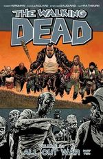 The Walking Dead : Volume 21 : All Out War : Part 2 - Stefano Gaudiano