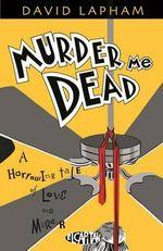 Murder Me Dead - David Lapham