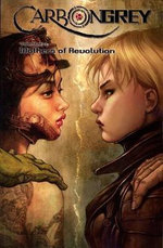 Carbon Grey : Mothers of the Revolution Volume 3 - Hoang Nguyen