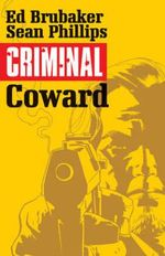 Criminal : Coward Volume 1 - Sean Phillips