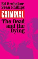 Criminal : The Dead and the Dying Volume 3 - Sean Phillips