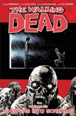 The Walking Dead : Volume 23 : Whispers Into Screams - Stefano Gaudiano