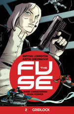 The Fuse : Gridlock Volume 2 - Antony Johnston