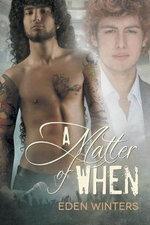 A Matter of When - Eden Winters