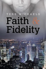 Faith & Fidelity - Tere Michaels
