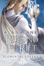 Beyond the Rift - Alana Ankh