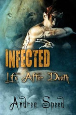Infected : Life After Death - Andrea Speed