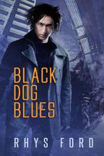 Black Dog Blues - Rhys Ford