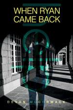 When Ryan Came Back - Devon McCormack