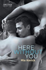 Here Without You - Mia Kerick