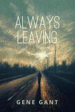 Always Leaving - Gene Gant