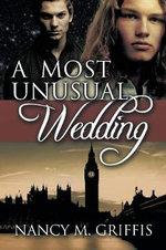 A Most Unusual Wedding - Nancy M Griffis