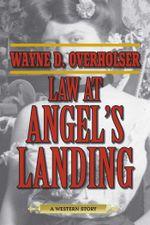 Law at Angel's Landing : A Western Story - Wayne D. Overholser