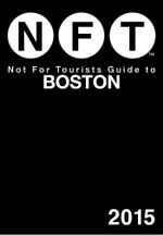 Not For Tourists Guide to Boston 2015 - Not For Tourists