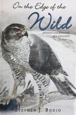 On the Edge of the Wild : Passions and Pleasures of a Naturalist - Stephen Bodio