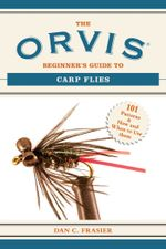 The Orvis Beginner's Guide to Carp Flies : 101 Patterns & How and When to Use Them - Dan C. Frasier