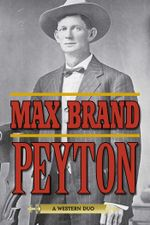 Peyton : A Western Duo - Max Brand