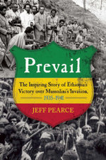 Prevail : The Inspiring Story of Ethiopia's Victory over Mussolini's Invasion, 19351941 - Jeff Pearce
