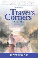 Return to Travers Corners : Stories - Scott Waldie