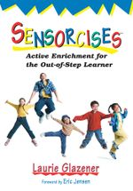 Sensorcises : Active Enrichment for the Out-of-Step Learner - Laurie Glazener