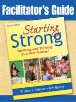 Starting Strong : Surviving and Thriving as a New Teacher - Kristen J. Nelson