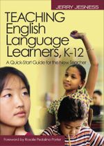 Teaching English Language Learners K12 : A Quick-Start Guide for the New Teacher - Jerry Jesness