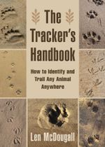 The Tracker's Handbook : How to Identify and Trail Any Animal, Anywhere - Len McDougall