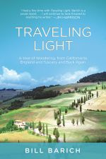 Traveling Light : A Year of Wandering, from California to England and Tuscany and Back Again - Bill Barich