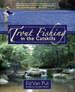 Trout Fishing in the Catskills - Ed Van Put