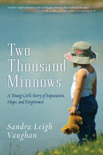 Two Thousand Minnows : A Young Girl's Story of Separation, Hope, and Forgiveness - Sandra Leigh Vaughan