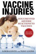 Vaccine Injuries : Documented Adverse Reactions to Vaccines - Lou Conte