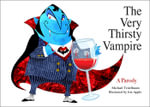 The Very Thirsty Vampire : A Parody - Michael Teitelbaum