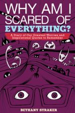 Why Am I Scared of Everything? : A Diary of Our Greatest Worries and Inspirational Quotes to Remember - Bethany Straker