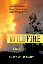 Wildfire : A Novel - Mary Pauline Lowry