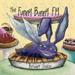 The Funny Bunny Fly - Bethany Straker