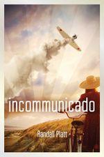 Incommunicado - Randall Platt