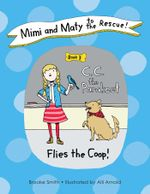 Mimi and Maty to the Rescue!, Book 3 : C. C. the Parakeet Flies the Coop! - Brooke Smith