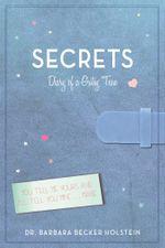 Secrets : Diary of a Gutsy Teen - Barbara Becker Holstein