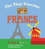 The Tiny Traveler : France: A Book of Colors - Misti Kenison